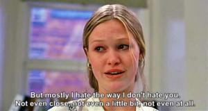 Mas principalmente eu odeio a maneira que eu não odeio você. Nem de perto , nem mesmo um pouco , nem em nada.