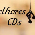 Top 10: Melhores CDs